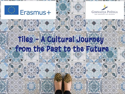 Tiles – A Cultural Journey From The Past To The Future (Erasmus+ KA229)